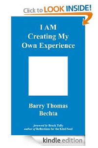 I AM Creating My Own Experience Barry Bechta Kindle
