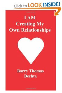 I AM Creating My Own Relationships Barry Bechta Paperback