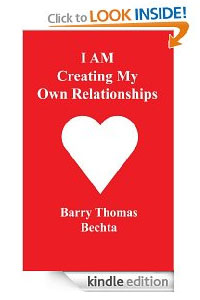 I AM Creating My Own Relationships Barry Bechta Kindle