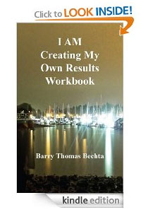 I AM Creating My Own Results Workbook Barry Bechta Kindle